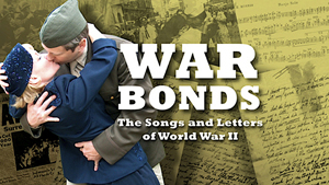 War Bonds: The Songs and Letters of World War II